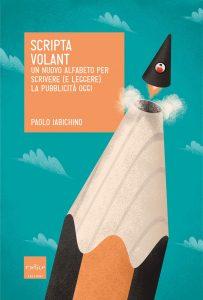 Scripta-volant-l'alfabeto-della-pubblicità-secondo-Paolo-Iabichino